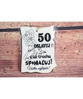 """Drevená tabuľa """"50 OSLAVUJ"""" (9x7 cm) - žena"""