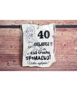 """Drevená tabuľa """"40 OSLAVUJ"""" (9x7 cm) - žena"""