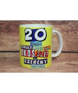 """Csésze """"20 ÉVEMBE KERÜLT"""""""