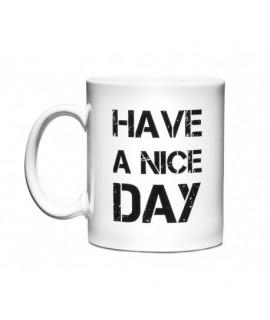 Hrnček - Have a nice day 330ml Biela