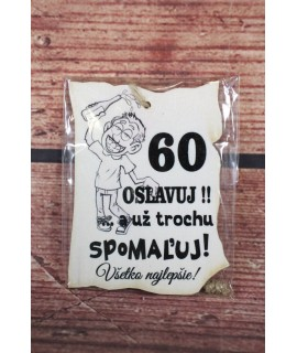 """Drevená tabuľa """"60 oslavuj!"""" (9x7x cm) - muž"""